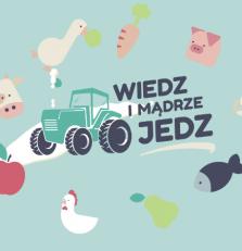 WIEDZ I MĄDRZE JEDZ - Ogólnopolska Kampania medialna na rzecz Krótkich Łańcuchów Dostaw Żywności