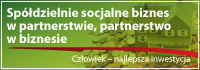 Spółdzielnie socjalne - biznes w partnerstwie, partnerstwo w biznesie