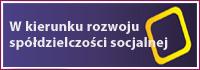 W kierunku rozwoju spółdzielczości socjalnej